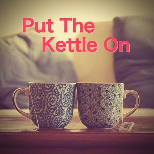 Put The Kettle On de Various Artists