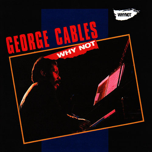 Why Not by George Cables