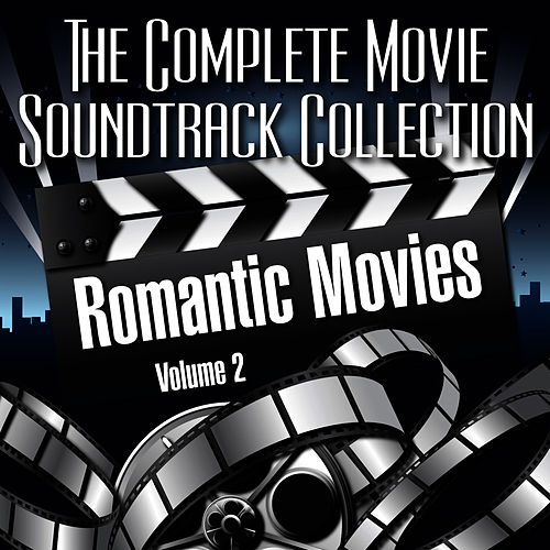 Vol. 2 : Romantic Movies de The Complete Movie Soundtrack Collection