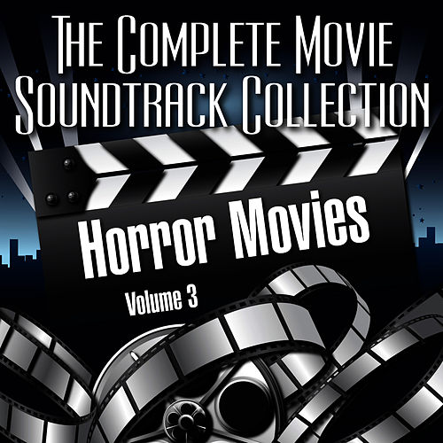 Vol. 3 : Horror Movies de The Complete Movie Soundtrack Collection