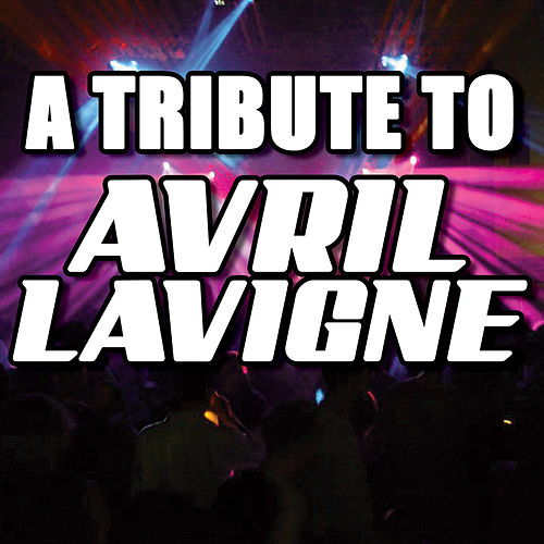 A Tribute To Avril Lavigne by Various Artists