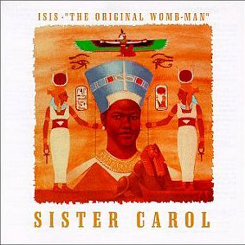Isis - 'The Original Womb-Man' by Sister Carol