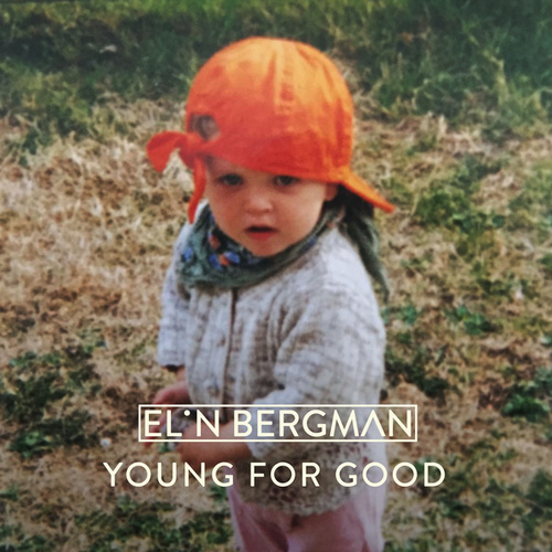 Young For Good by Elin Bergman