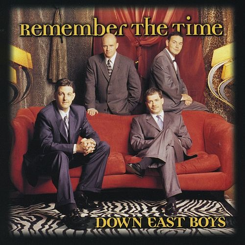 Remember the Time by Down East Boys