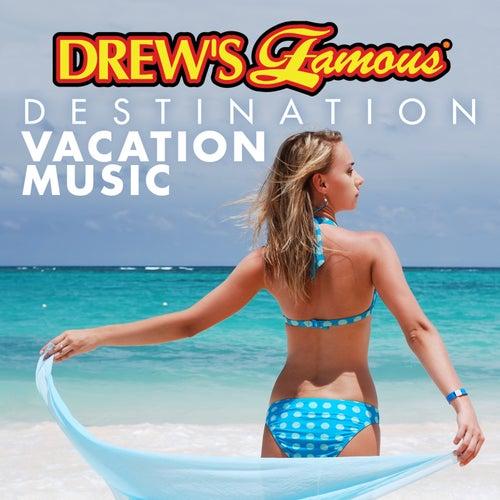 Drew's Famous Destination Vacation Music von The Hit Crew(1)