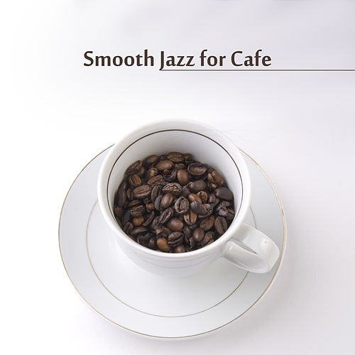 Smooth Jazz for Cafe – Relaxing Piano Music, Restaurant Jazz, Pure Rest, Cafe Jazz Music, Dinner with Family, Instrumental Songs for Relaxation by Peaceful Piano