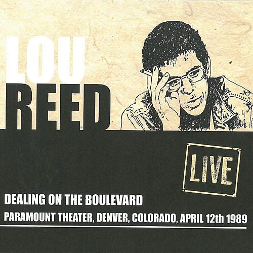 Dealing On The Boulevard: Paramount Theater, Denver, CO, April 12th 1989 (Live) de Lou Reed