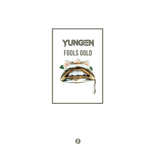 Fools Gold by Yungen