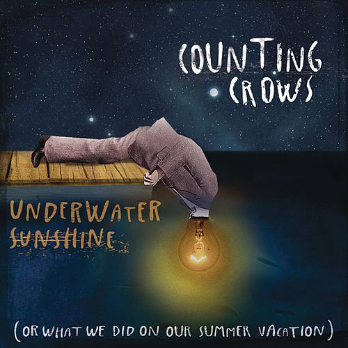 Underwater Sunshine (Or What We Did on Our Summer Vacation) de Counting Crows