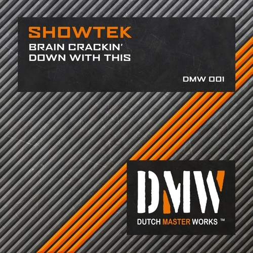 Brain Crackin' / Down With This de Showtek