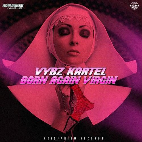 Born Again Virgin by VYBZ Kartel