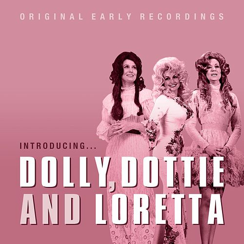 Introducing Dolly, Dottie and Loretta de Various Artists