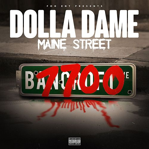 Fod Ent Presents: Maine Street by Dolla Dame