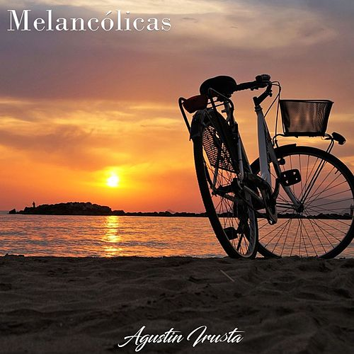 Melancólicas: Agustín Irusta by Agustín Irusta