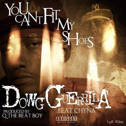 You Can't Fit My Shoes (feat. Chyna) von Dowg Guerrila