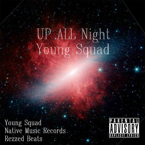 Up All Night by Young Ace