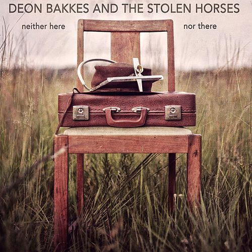 Neither Here nor There de Deon Bakkes and the Stolen Horses