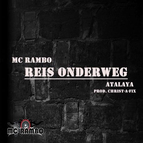 Reis Onderweg (feat. Atalaya) by Mc Rambo