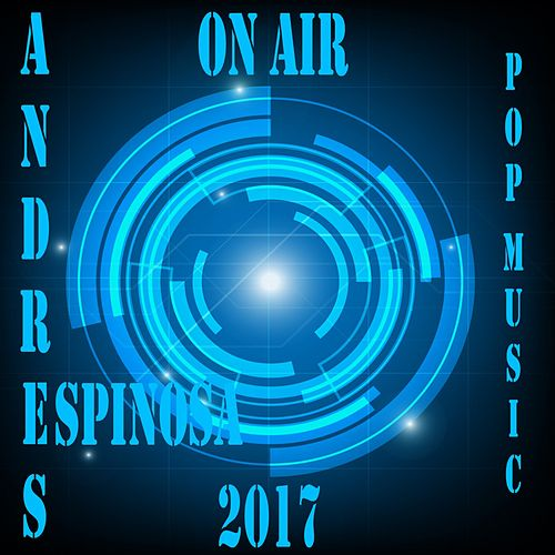 On Air Pop Music 2017 von Andres Espinosa
