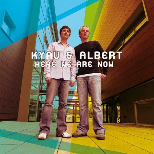 Here We Are Now von Kyau & Albert