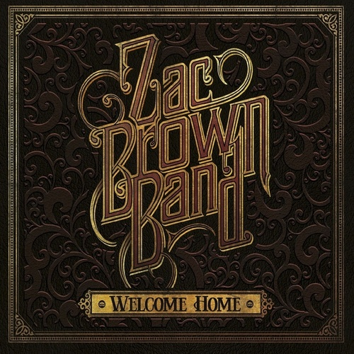Welcome Home de Zac Brown Band