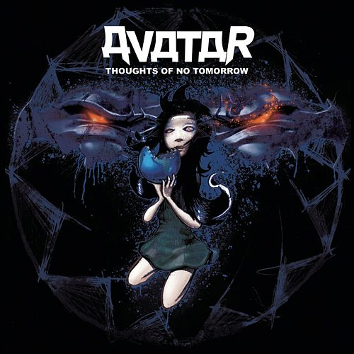 Thoughts of No Tomorrow de Avatar