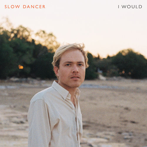 I Would by Slow Dancer
