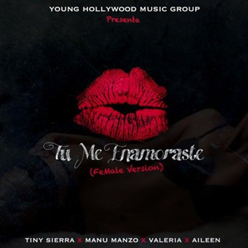 Tu Me Enamoraste (Female Version) by Young Hollywood