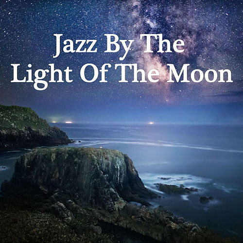 Jazz By The Light Of The Moon de Various Artists
