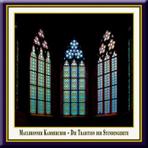 Die Tradition der Stundengebete by Maulbronner Kammerchor