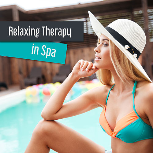 Relaxing Therapy in Spa – Healing Music for Wellness, Massage, Healing, Pure Sleep, Zen, Relaxation, Spa Dreams, Soft Nature Sounds, Tranquility by Relaxing Spa Music