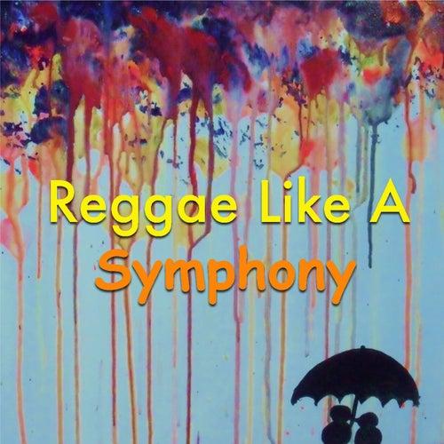 Reggae Like A Symphony von Various Artists