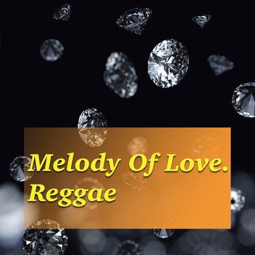 Melody Of Love. Reggae von Various Artists