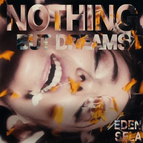 Nothing but Dreams by Eden Sela