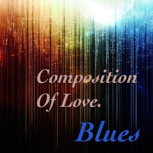 Composition Of Love. Blues de Various Artists