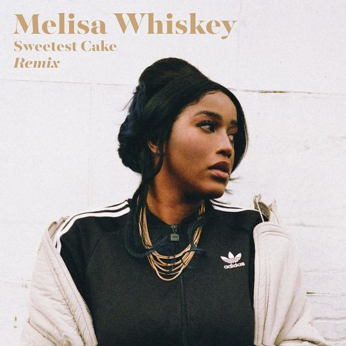 Sweetest Cake Remix de Melisa Whiskey