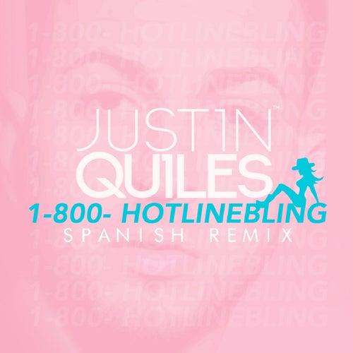 Hotline Bling (Spanish Remix) de Justin Quiles