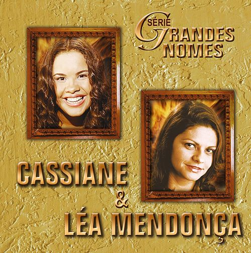 Série Grandes Nomes - Cassiane e Léa Mendonça by Various Artists