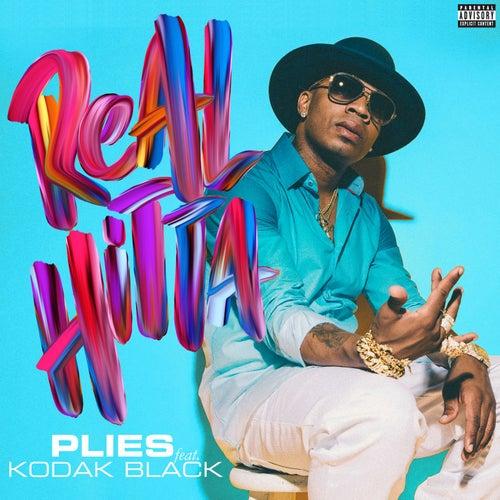 Real Hitta (feat. Kodak Black) de Plies