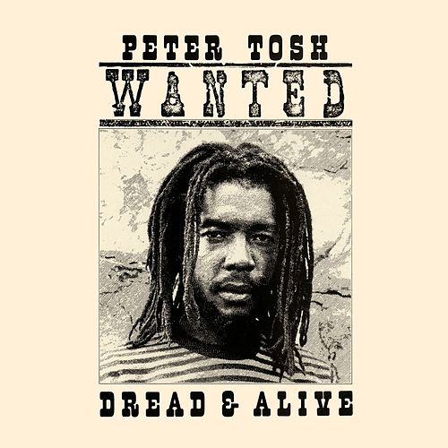 Wanted Dread and Alive by Peter Tosh