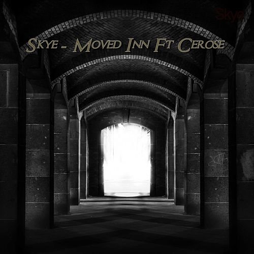 Skye Moved Inn Feat Cerose by Skye
