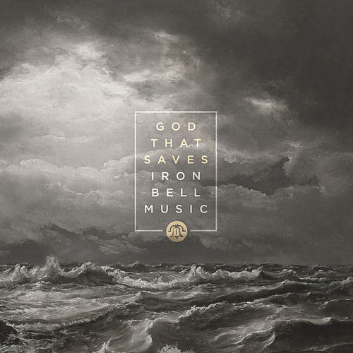 God That Saves by Iron Bell Music