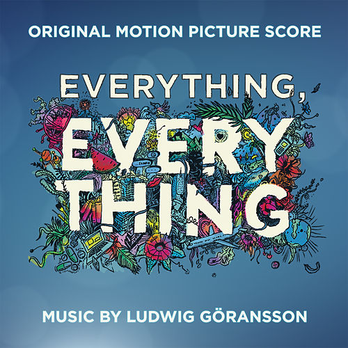 Everything, Everything (Original Motion Picture Score) de Ludwig Goransson