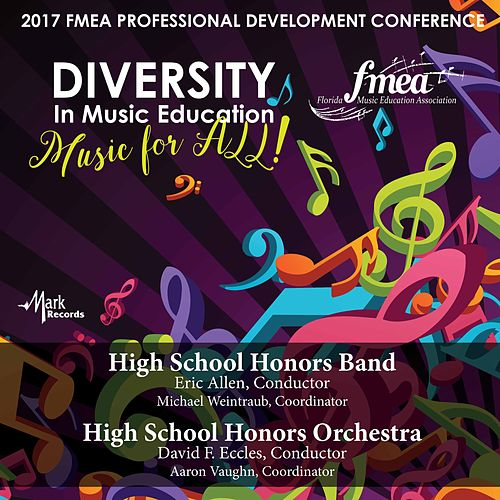 2017 Florida Music Education Association (FMEA): High School Honors Band & High School Honors Orchestra [Live] von Various Artists