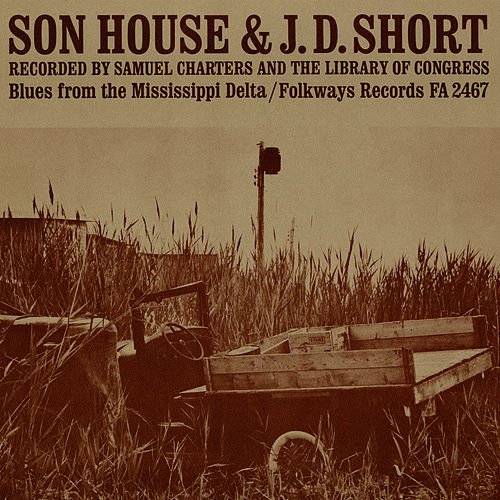 J.D. Short and Son House: Blues from the Mississippi Delta de Various Artists