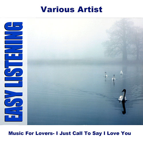 Music For Lovers- I Just Call To Say I Love You de Various Artists