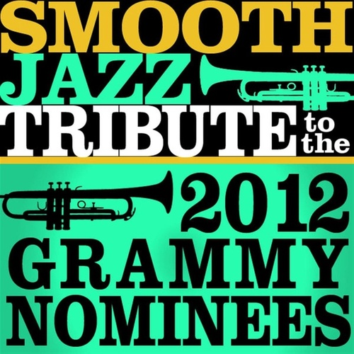 Smooth Jazz Tribute to the 2012 Grammy Nominees by Rick James Tribute Band