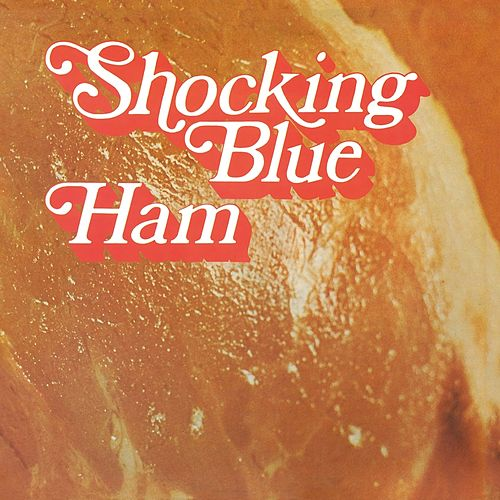 Ham de Shocking Blue
