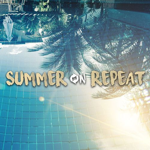 Summer on Repeat de Various Artists