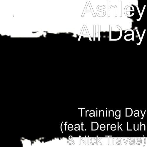 Training Day (feat. Derek Luh & Nick Travae) by Ashley All Day